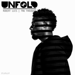 Tru Thoughts Presents Unfold 17.03.17 with Lil Silva, Crackazat, Werkha