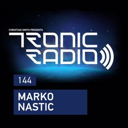 Tronic Podcast 144 with Marko Nastic