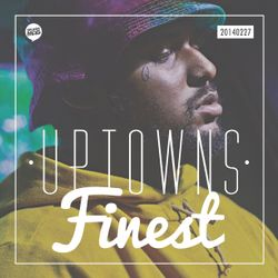 Uptowns Finest Podcast // 27.02.2014