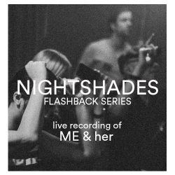 Nightshades: Flashback Series, mixed by ME & her