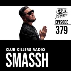 Club Killers Radio #379 - Smassh