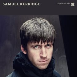 XLR8R Podcast 425: Samuel Kerridge