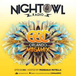Stream: Night Owl Radio 063 ft. EDC Orlando 2016 Mega-Mix