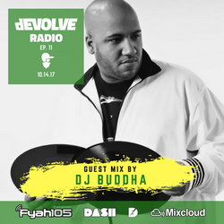 dEVOLVE Radio #11 (10/14/17) w/ DJ Buddha
