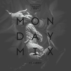 #MondayMix 283 by @dirtyswift - 17.Jun.2019 (Live Mix)