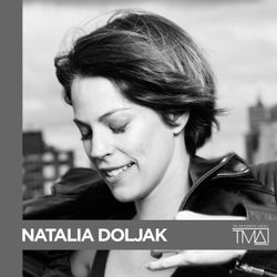 THE COLLECTIVE SERIES: TMA - Natalia Doljak