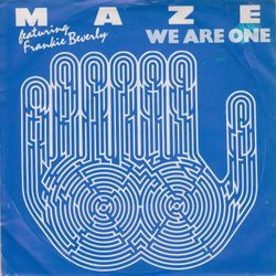We Are One [ Mr.K. Tribute2 Maze ft. Frankie Beverly ]