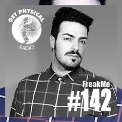 Get Physical Music Radio #142 mixed by FreakMe