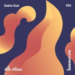 Dub Rituals 026 - Dakta Dub [20-09-2018]
