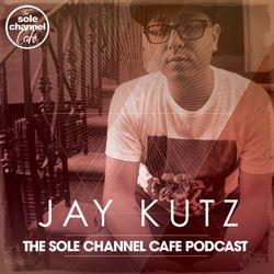 SCCJK005 - Jay Kutz Sole Channel Cafe Mixshow - January 2018