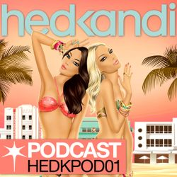 Hed Kandi Podcast - Episode 1 (HEDKPOD01)