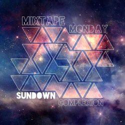 Complexion MixTape-Monday - Sundown
