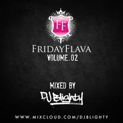 @DJBlighty - #FridayFlava Volume.02 (R&B, Hip Hop, Garage & Grime, Old School vs Current)