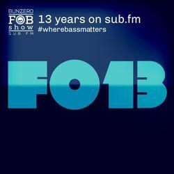 SUB FM - FOB Show 13th B-Day Bash - 11 07 19