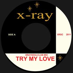 X-RAY SOUL CLUB MIX #8 - TRY MY LOVE