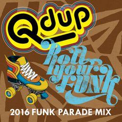 """Qdup presents """"Funk Parade 2016 Mix"""""""