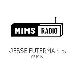 MIMS Radio Session (05.19.16) - JESSE FUTERMAN