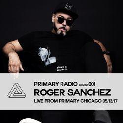 Primary Radio 001 - Roger Sanchez