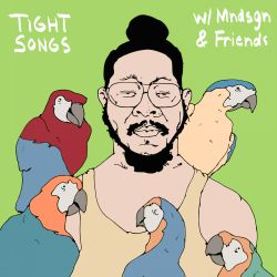 Tight Songs - Episode #126 w/ Mndsgn, Swarvy, Kiefer, & Alima (Nov. 20th, 2016)