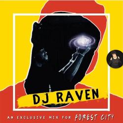 DJ Raven  Forest City LTD Exclusive  MIx