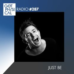 Get Physical Radio #287 mixed by Just Be