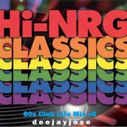 80s Club Life HiNRG Classics Mix v6 by deejayjose