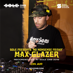 Max Glazer - 'No Nonsense Friday' Party at Sole DXB 2019.