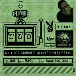 Flipout - 777 - Episode 8 - Biggie Bootlegs