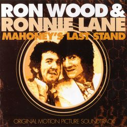 Ron Wood & Ronnie Lane ‎– Mahoney's Last Stand - Original Motion Picture Soundtrack  1998