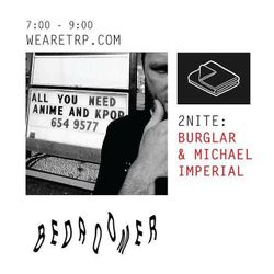 BEDROOMER w BURGLAR and MICHAEL IMPERIAL - AUGUST 31ST - 2015