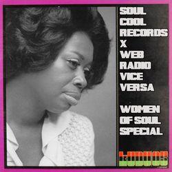 Soul Cool Records x Webradio Vice Versa - Women of Soul