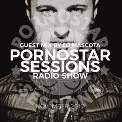 PornoStar Sessions Radio Show Guest Mix Dj Mascota ( Sofia, Bulgaria ) Nove,ber 2017