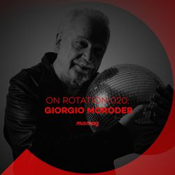 On Rotation 020: Giorgio Moroder