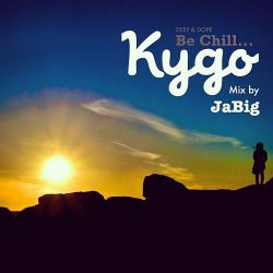 Kygo Mix by JaBig - DEEP & DOPE Be Chill... Playlist