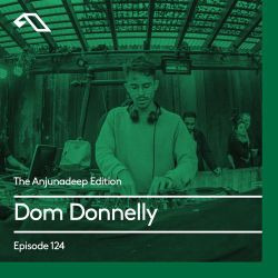 The Anjunadeep Edition 124 With Dom Donnelly (Live at Phonox, London)