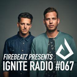 Firebeatz presents Ignite Radio #067