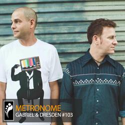 Metronome: Gabriel & Dresden