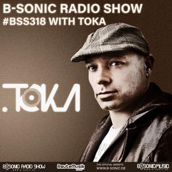 B-SONIC RADIO SHOW #318 by TOKA
