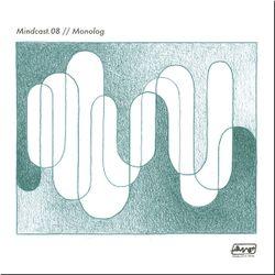 Monolog // Mindcast.08