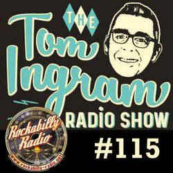 Tom Ingram show #115