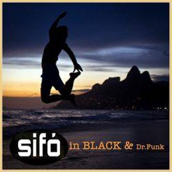 SIFÒ in BLACK & Dr Funk