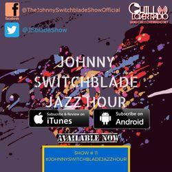 The Johnny Switchblade Jazz Hour #11
