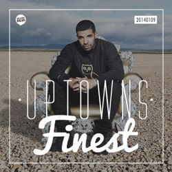 Uptowns Finest Podcast // 09.01.2014