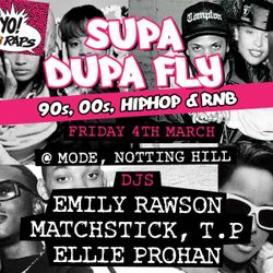 Supa Dupa Fly x Mode x Fri 4th March x 90s & 00s Hiphop & RnB