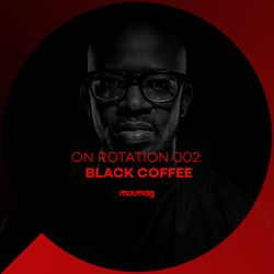 On Rotation: Episode 002 with Black Coffee