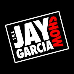 The Jay Garcia Show on Dash Radio Ep. 13