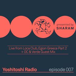 Yoshitoshi Radio 007 - Live From Loca Club Greece Pt. 2 + OC & Verde Guest Mix