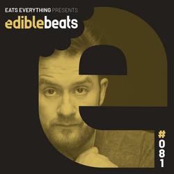 EB081 - edible bEats - Eats Everything live from Medusa Festival, Valencia (Part 2)