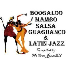 LATIN SHING-A-LING! Boogaloo, Mambo, Salsa, Guaguancó, and Latin Jazz