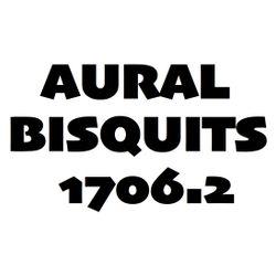 Aural Bisquits 1706.2